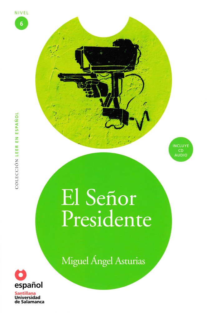 El señor Presidente Spanish Highly Advanced Reader with Audio CD