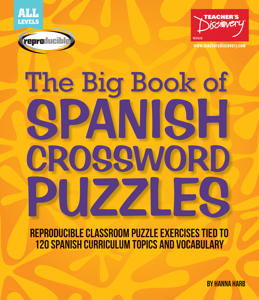The Big Book of Spanish Crossword Puzzles, Spanish: Teacher\'s Discovery