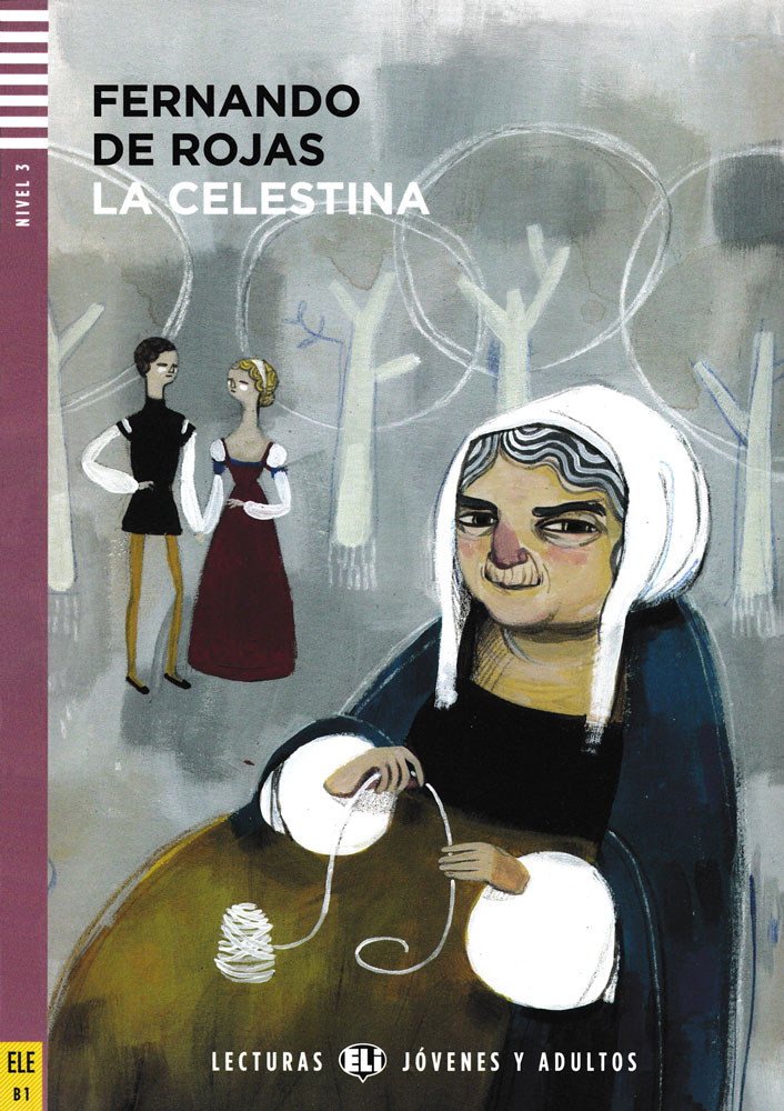 La Celestina Spanish Highly Advanced Level Reader
