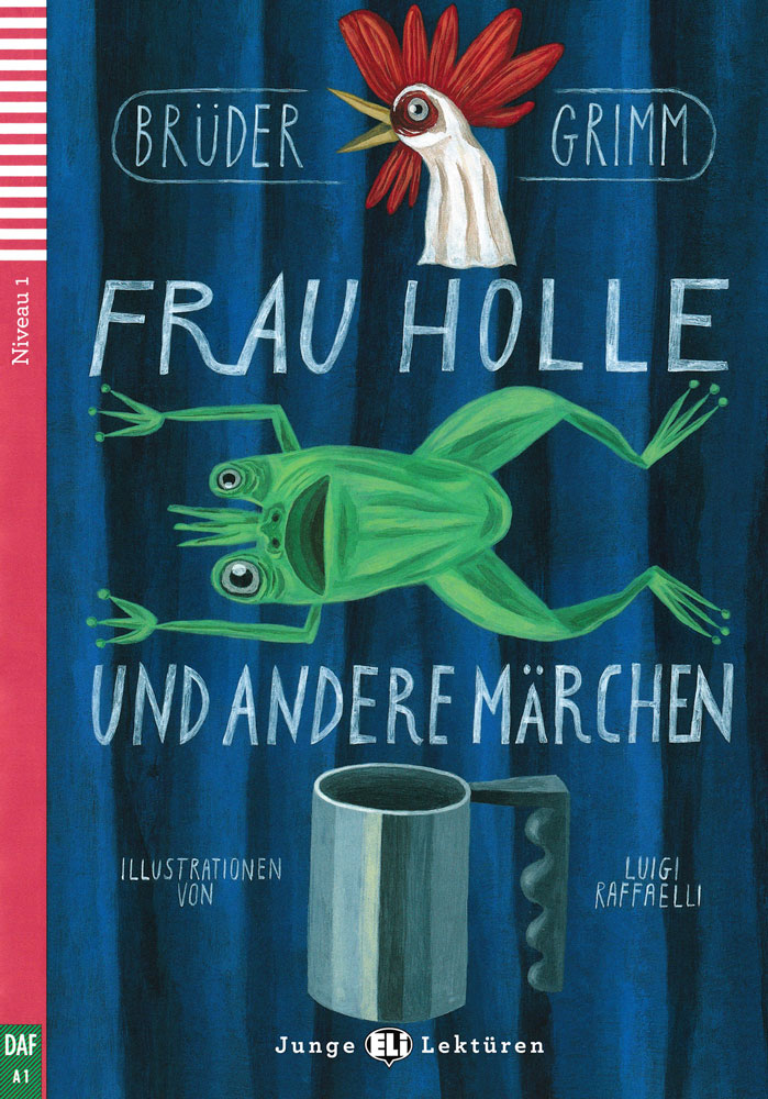 Frau Holle und andere Märchen German Level 2 Reader with Audio CD