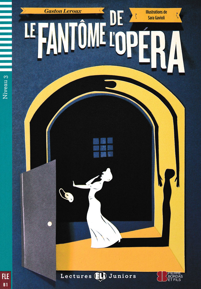 Le Fantôme de l'Opéra French Level 2 Reader with Audio CD