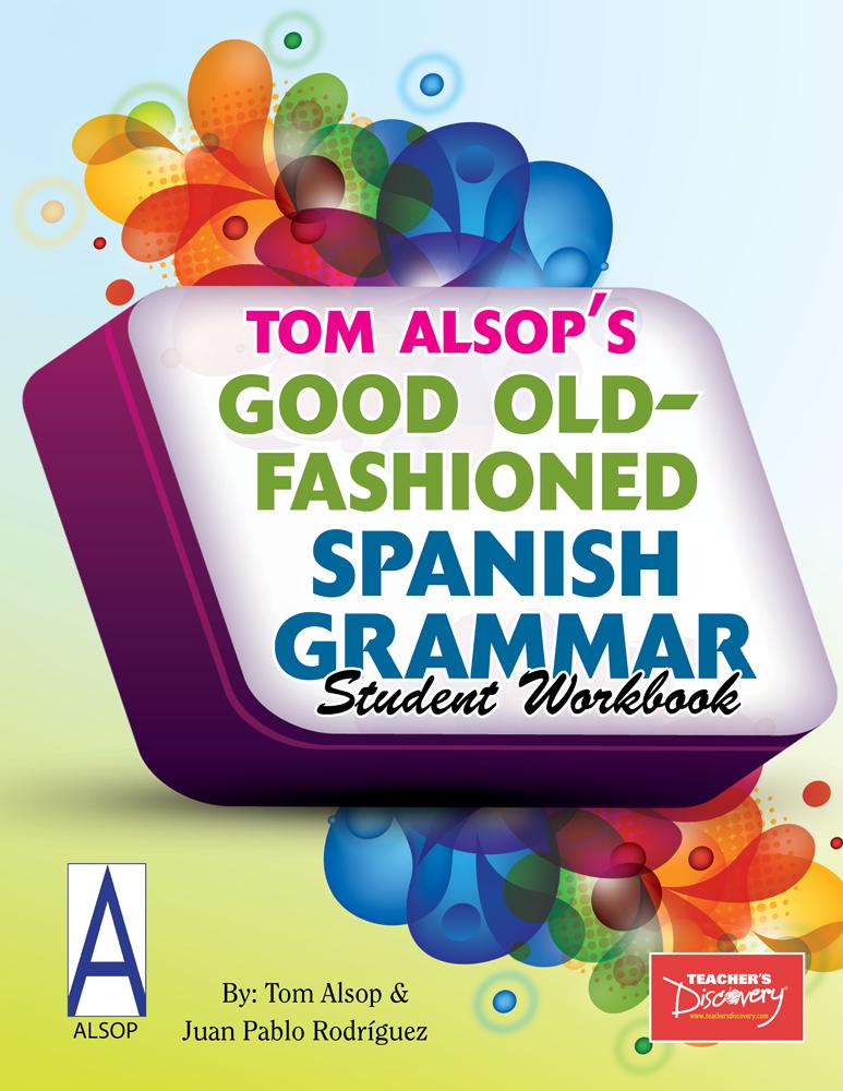 Good Old-Fashioned Spanish Grammar Student Workbook