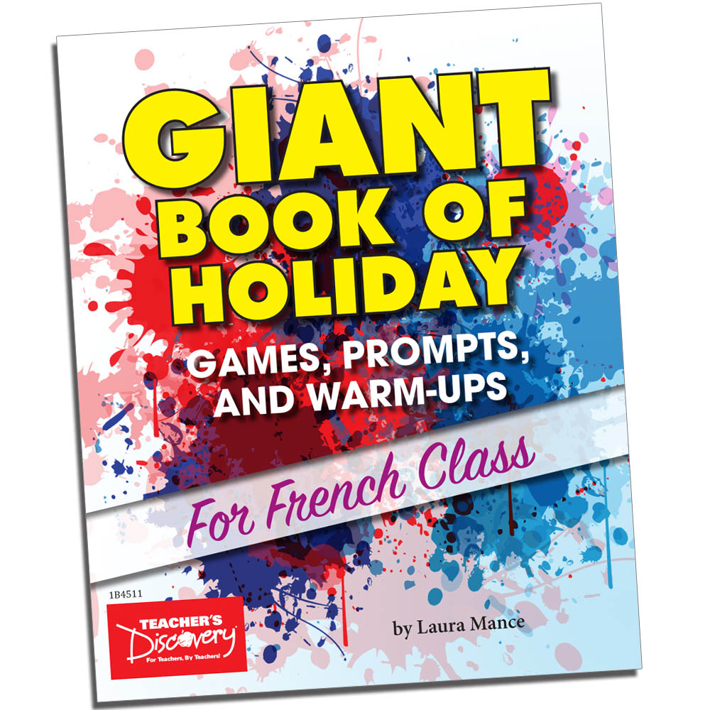 Giant Book of Holiday Games, Prompts, and Warm-Ups for French Class Book - Giant Book of Holiday Games, Prompts, and Warm-Ups for French Class Print Book
