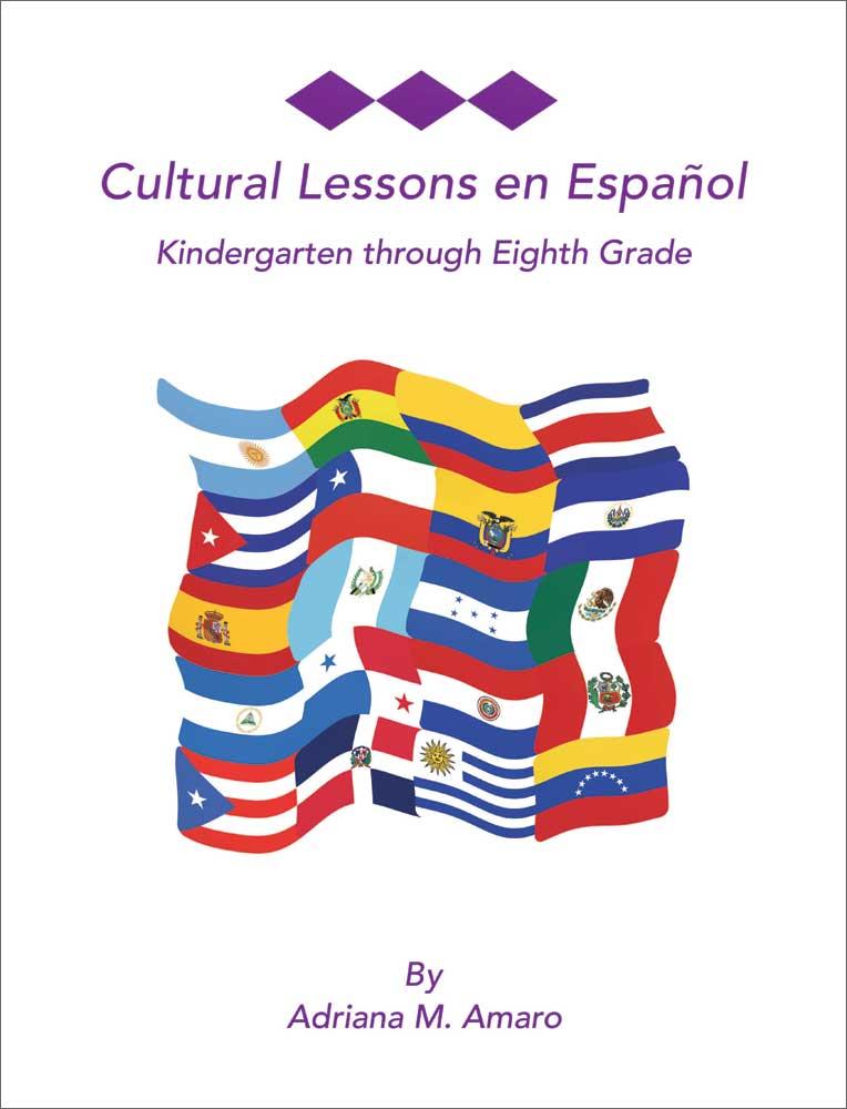 Cultural Lessons en Español: Kindergarten Through Eighth Grade Book