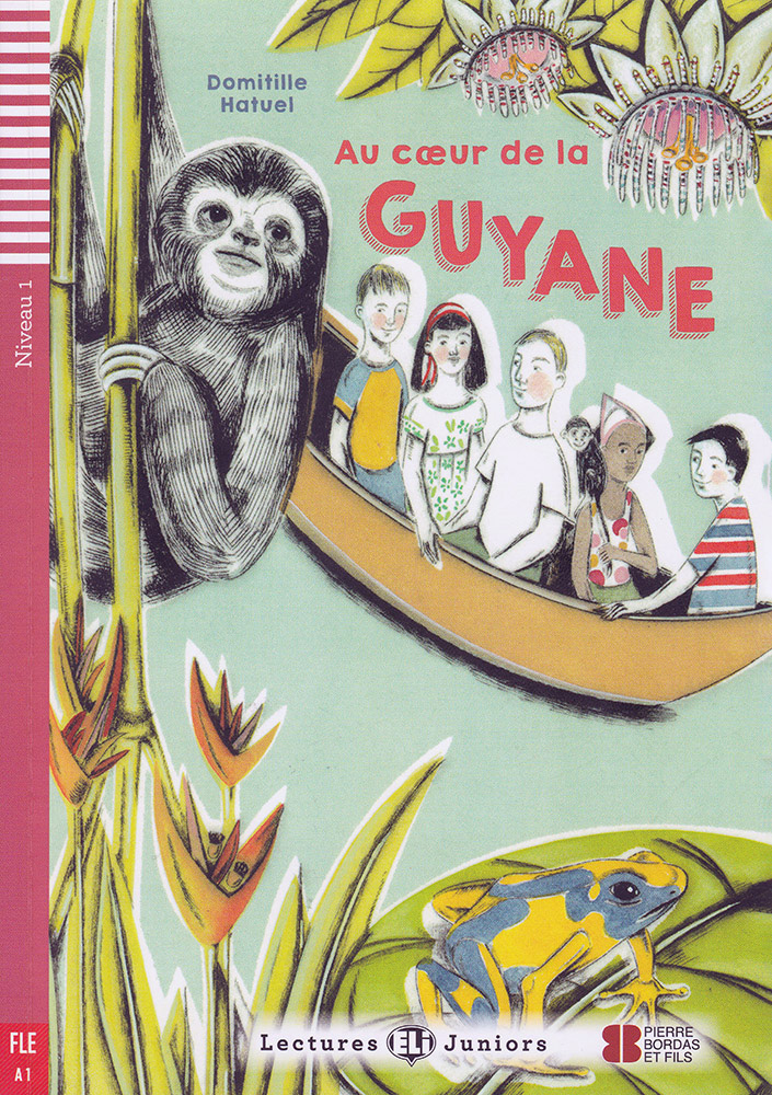 Au cœur de la Guyane French Level 1 Reader with Audio CD