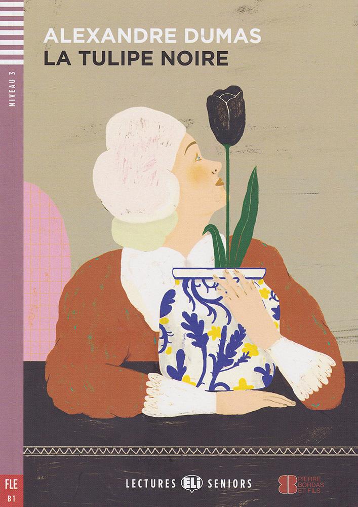 La Tulipe noire French Level 3+ Reader