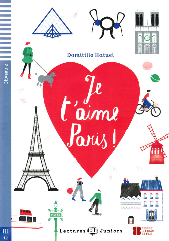 Je t'aime Paris ! French Level 1 Reader and Audio CD