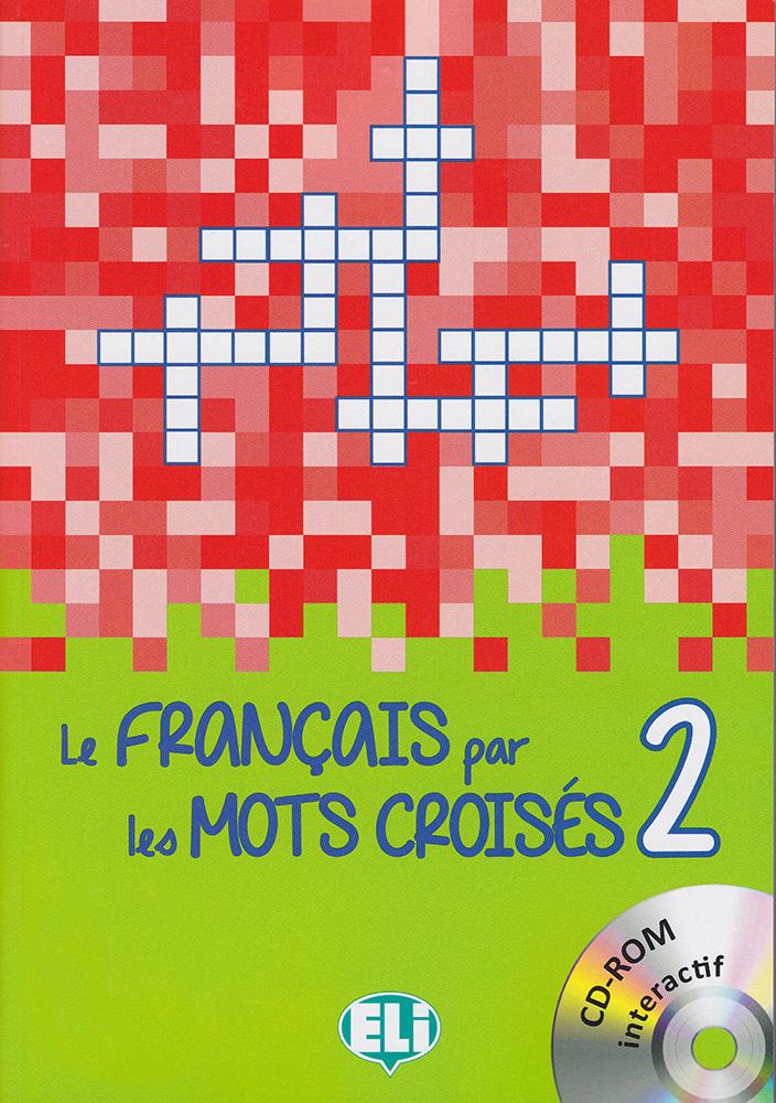 Le française par les mots croisés 2 - Niveau intermédiaire  French Book with CD-ROM