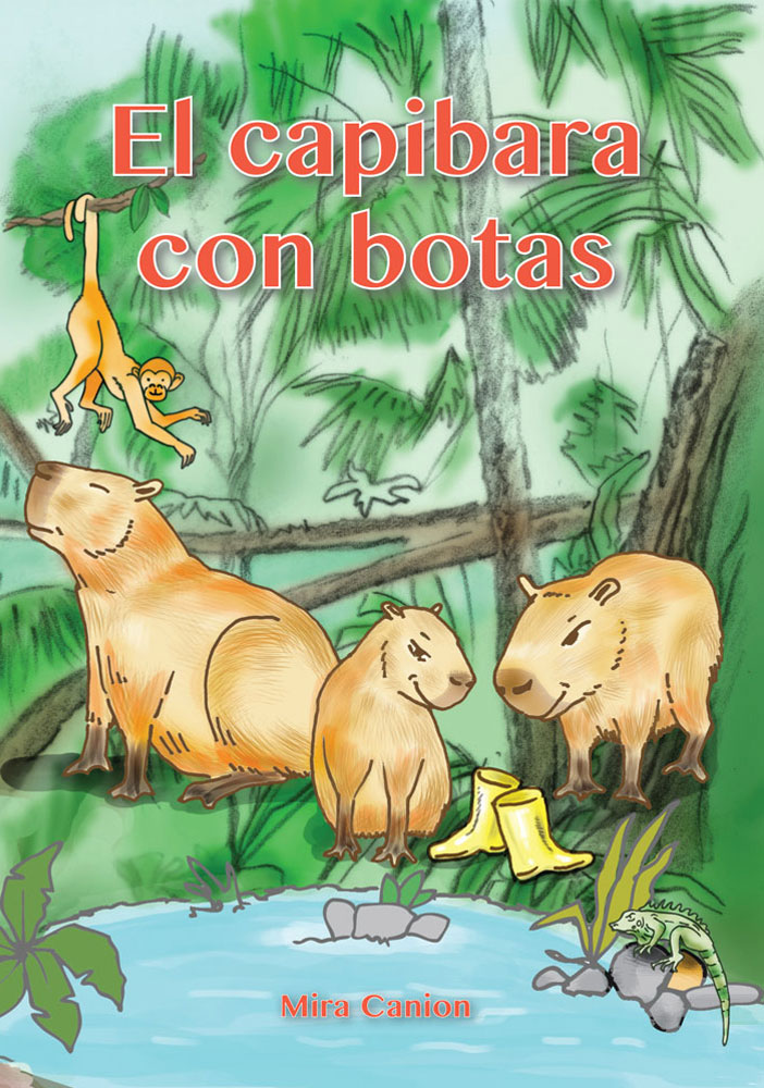 El capibara con botas Spanish Level 1 Reader