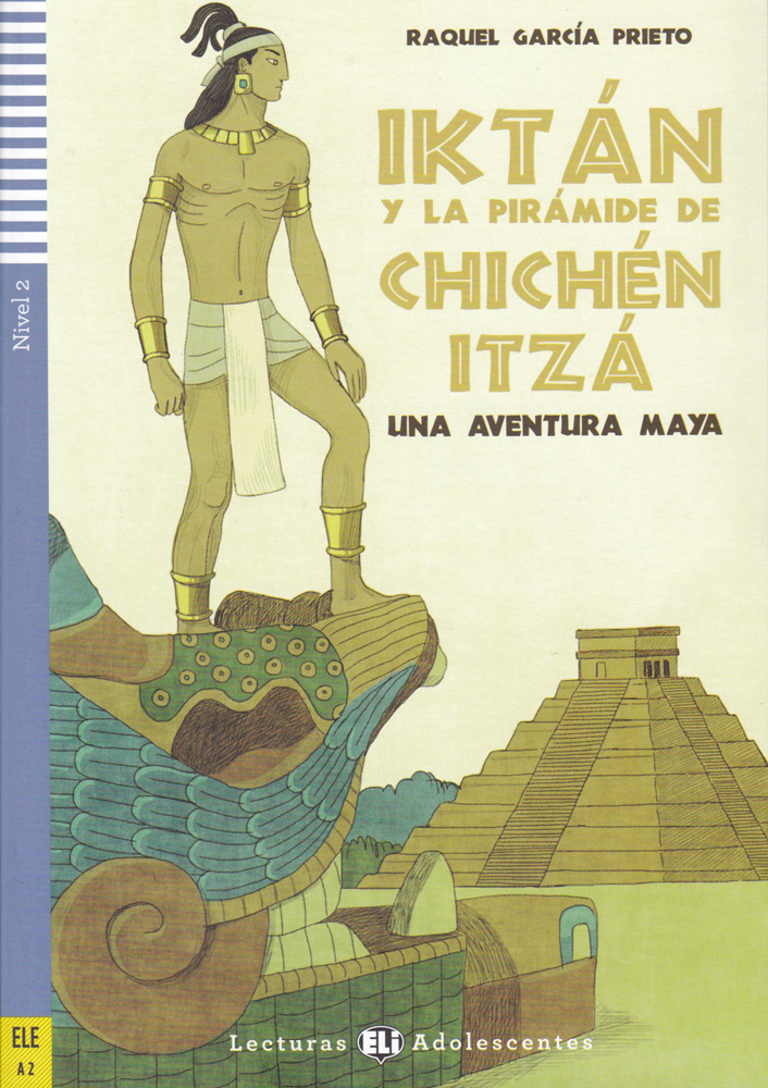 Iktán y la pirámide de Chichén Itzá Level 2 Spanish Reader with Audio CD
