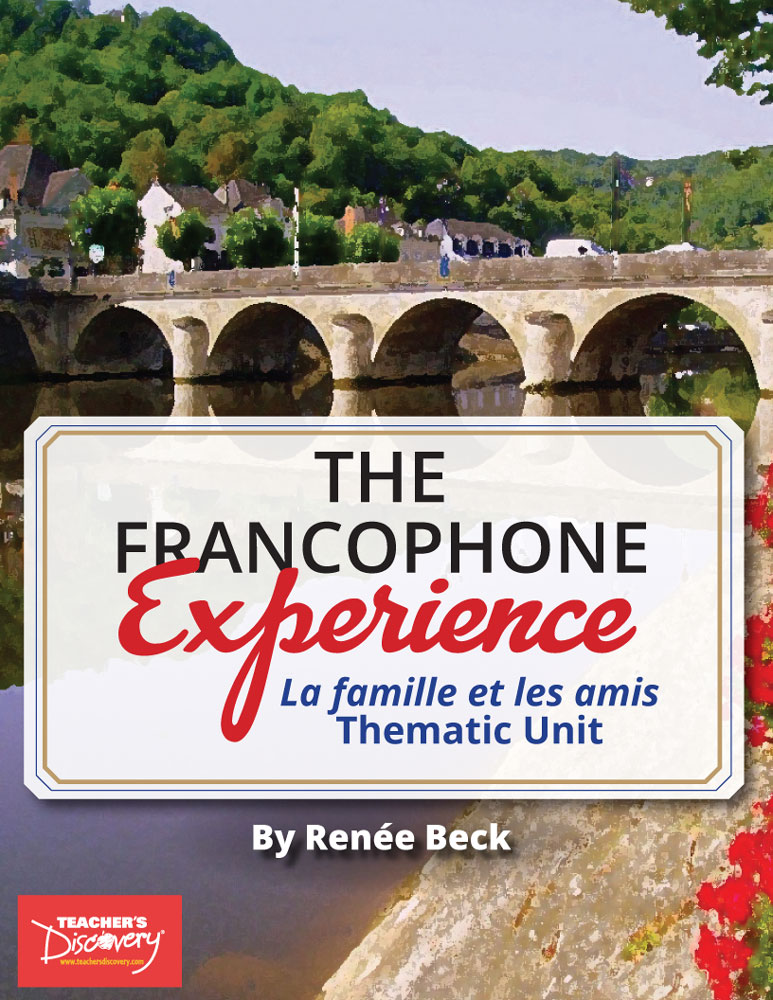 The Francophone Experience: La famille et les amis Thematic Unit Download