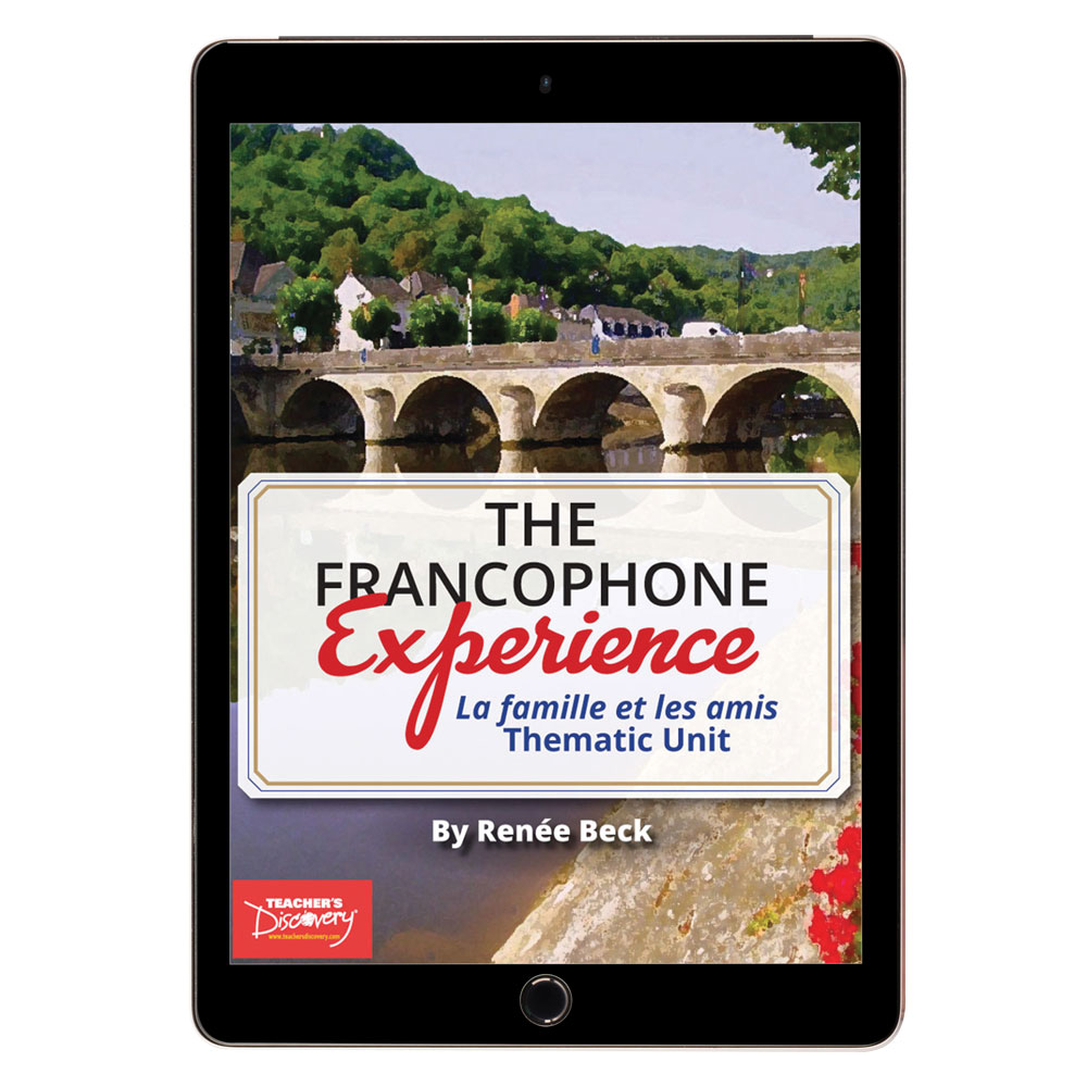 The Francophone Experience: La famille et les amis Thematic Unit - HYBRID LEARNING DOWNLOAD