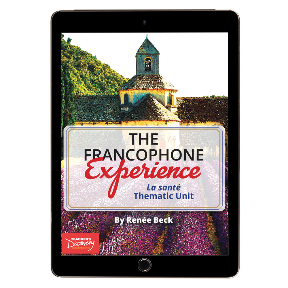 The Francophone Experience: La santé Thematic Unit - DIGITAL RESOURCE DOWNLOAD  - Hybrid Learning Resource