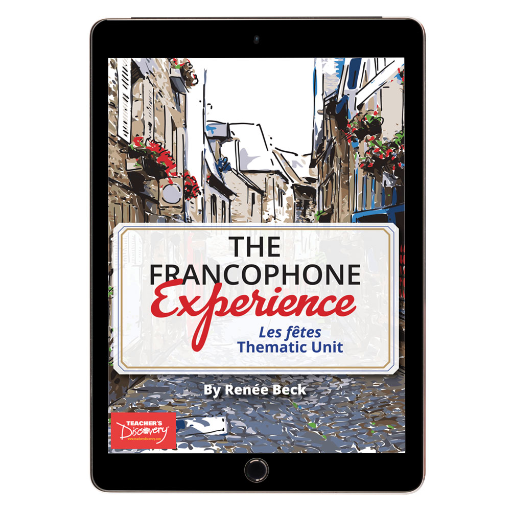 The Francophone Experience: Les fêtes Thematic Unit - DIGITAL RESOURCE DOWNLOAD