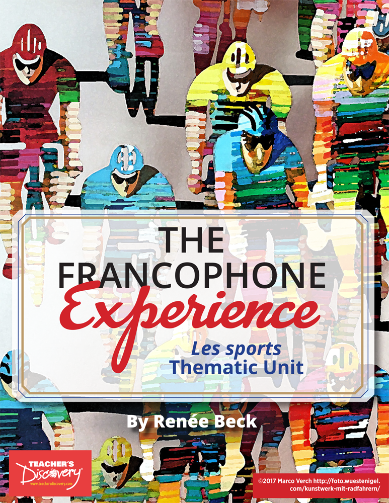 The Francophone Experience: Les sports Thematic Unit Download