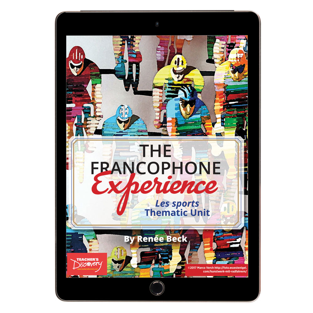 The Francophone Experience: Les sports Thematic Unit - DIGITAL RESOURCE DOWNLOAD