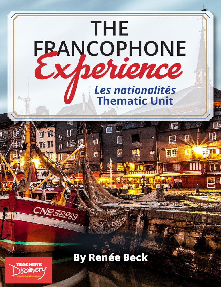 The Francophone Experience: Les nationalités Thematic Unit Download
