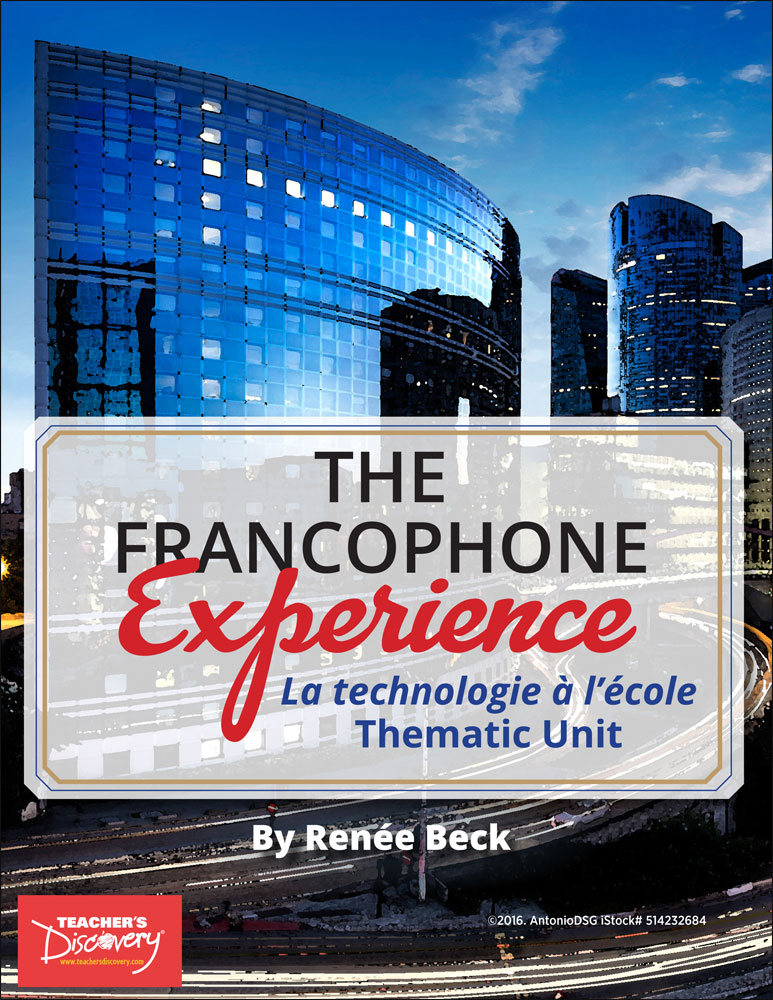 The Francophone Experience: La technologie à l'école Thematic Unit Download