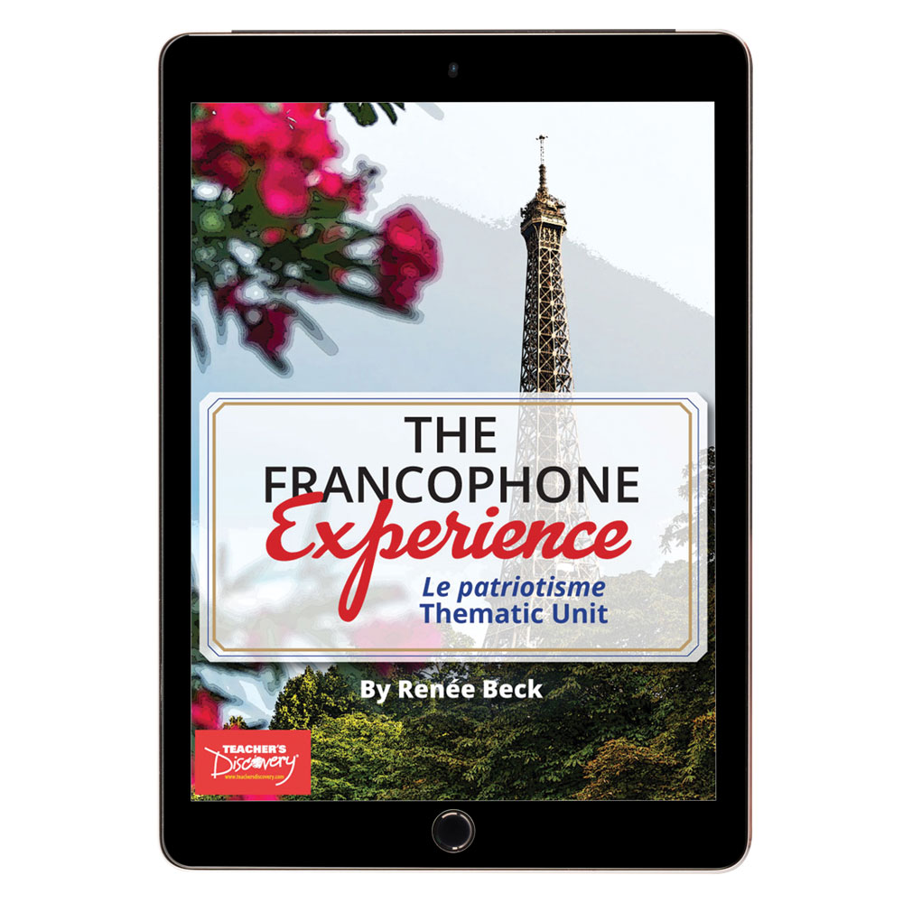 The Francophone Experience: Le patriotisme Thematic Unit - DIGITAL RESOURCE DOWNLOAD
