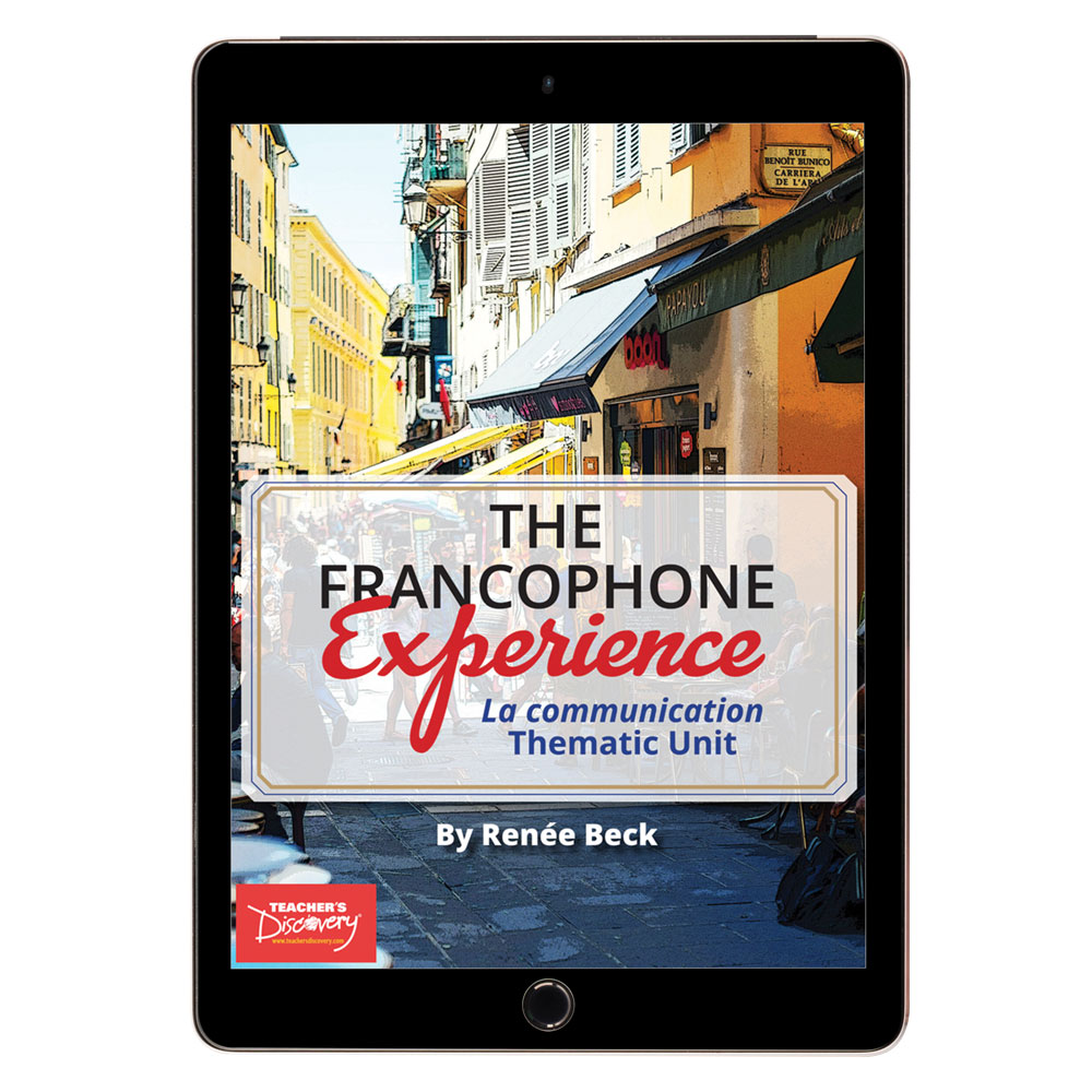 The Francophone Experience: La communication Thematic Unit - REMOTE LEARNING DOWNLOAD