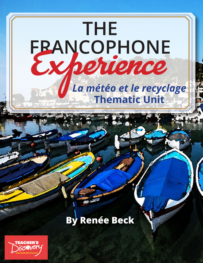 The Francophone Experience: La météo et le recyclage Thematic Unit Download