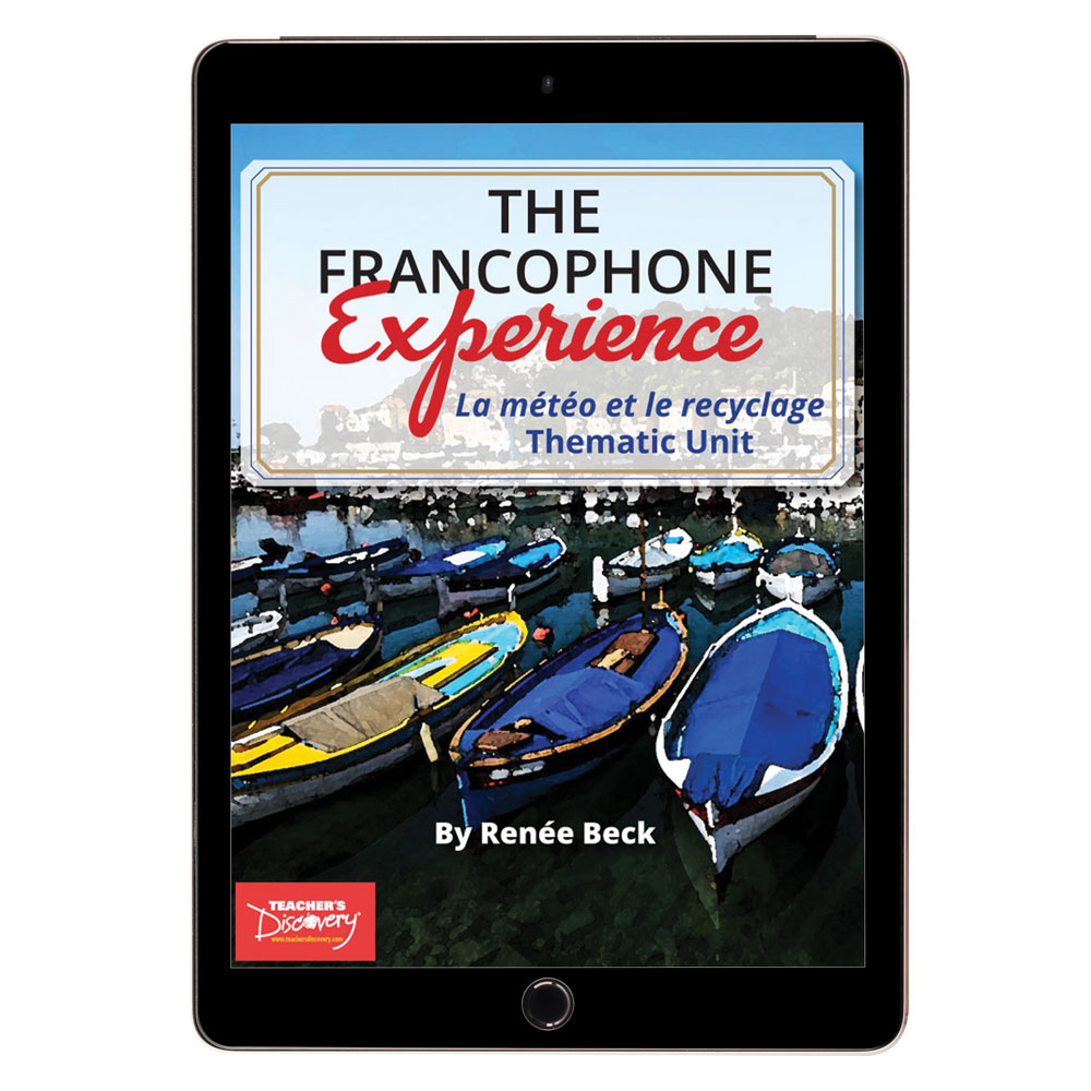 The Francophone Experience: La météo et le recyclage Thematic Unit - DIGITAL RESOURCE DOWNLOAD