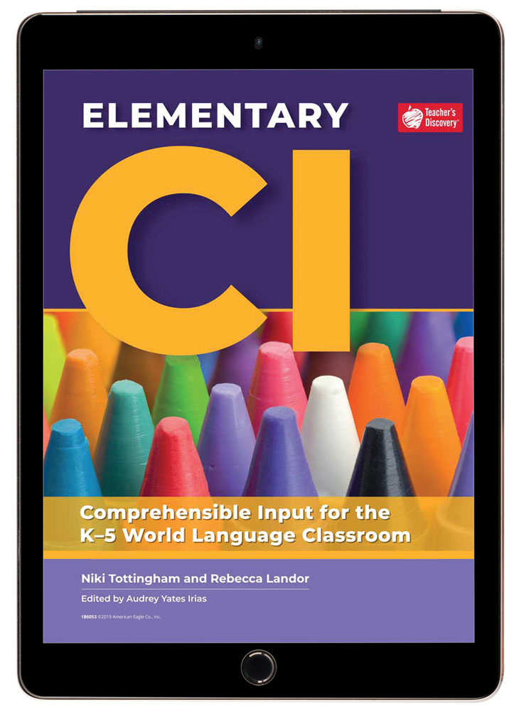 Elementary CI: Comprehensible Input for the K–5 World Language Classroom Book