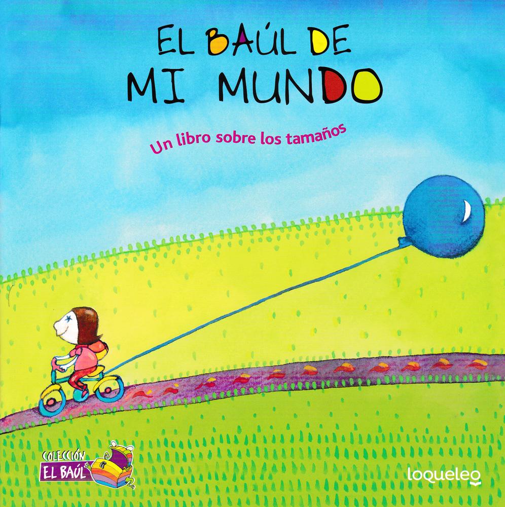 El baúl de mi mundo: Un libro sobre los tamaños Spanish Picture Book