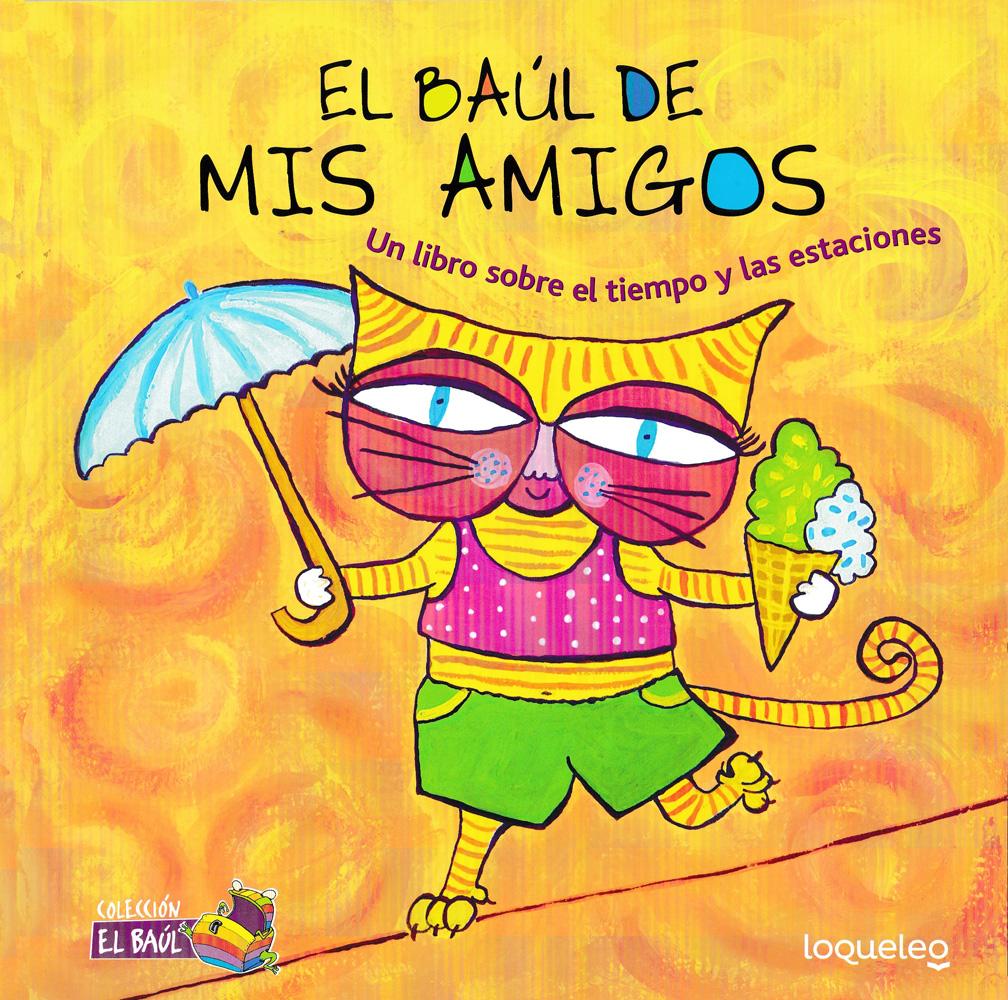 El baúl de mis amigos: Un libro sobre el tiempo y las estaciones Spanish Picture Book