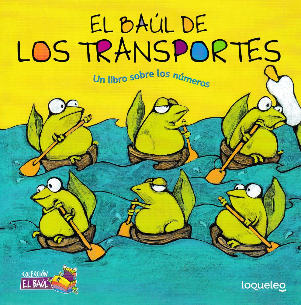 El baúl de los transportes: Un libro sobre los números Spanish Picture Book