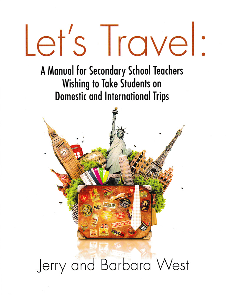 Let's Travel: A Manual for Secondary School Teachers Wishing to Take Students on Domestic and International Trips Book
