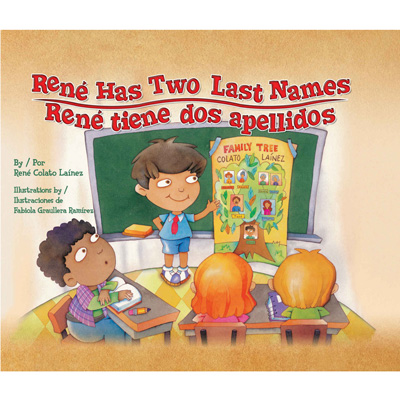 René Has Two Last Names/René tiene dos apellidos Bilingual Picture Book