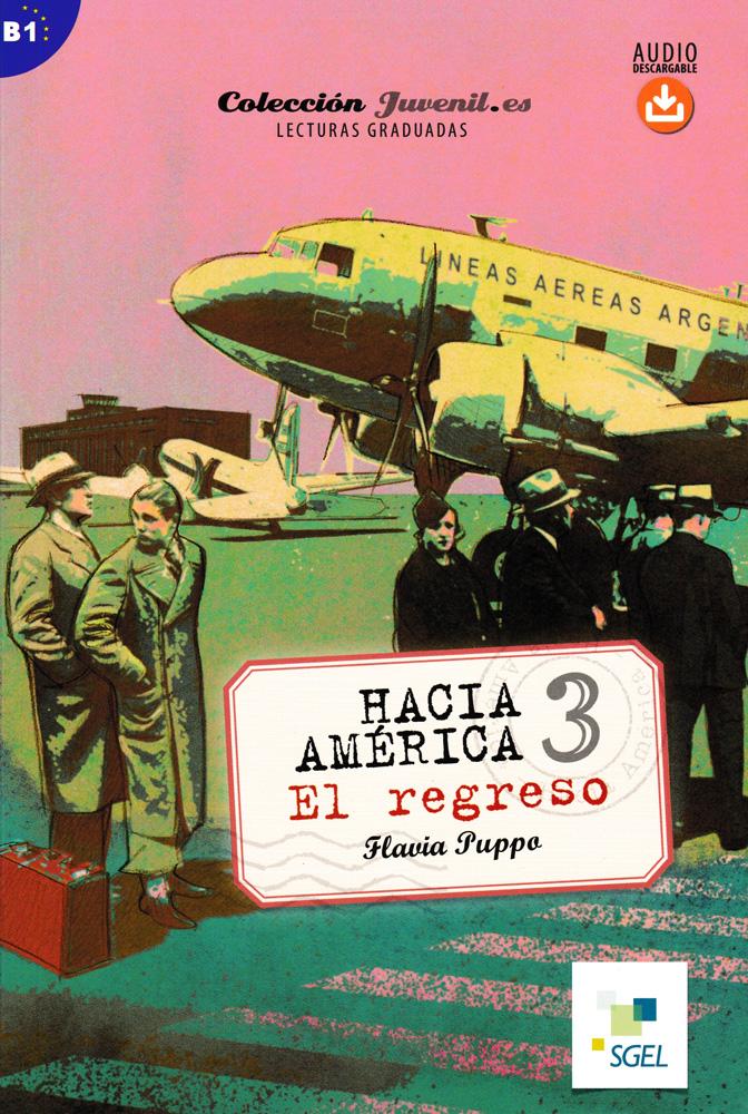 Hacia América 3: El regreso Spanish Level 3+ Reader