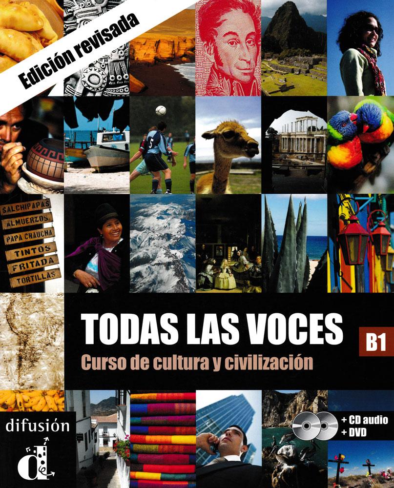 Todas las voces: Curso de cultura y civilización B1 Spanish Book with Audio CD and DVD