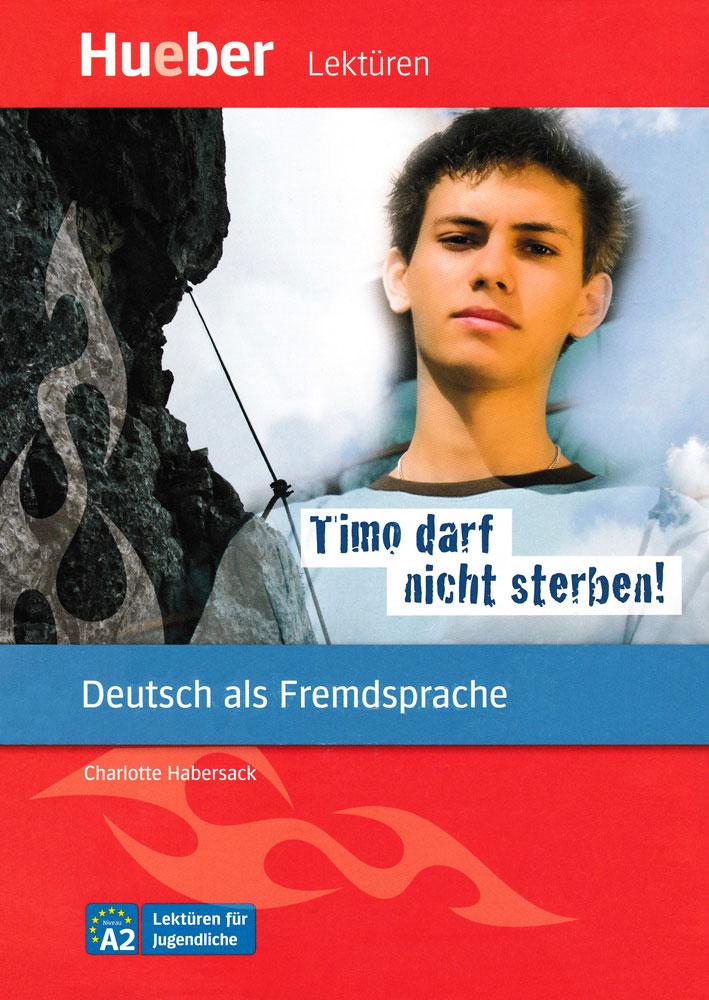 Timo darf nicht sterben! German Level 2 Reader