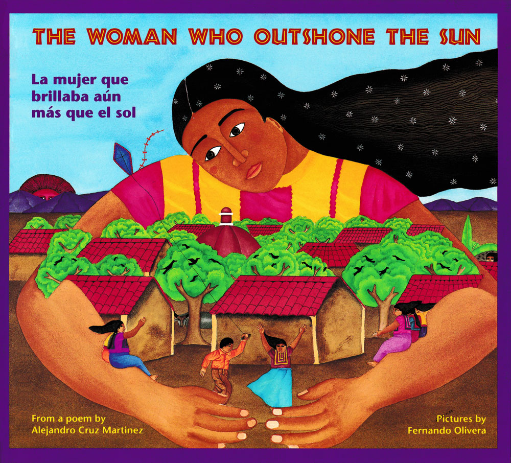 The Woman Who Outshone the Sun/La mujer que brillaba aún más que el sol Bilingual Storybook