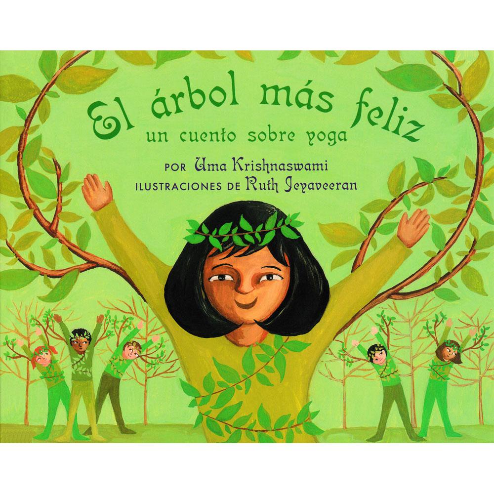 El árbol más feliz un cuento sobre yoga Spanish Storybook