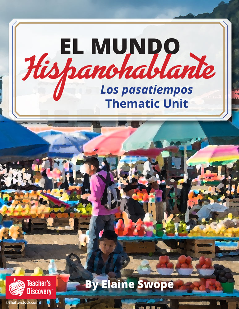 El mundo hispanohablante: Los pasatiempos Spanish Thematic Unit Download