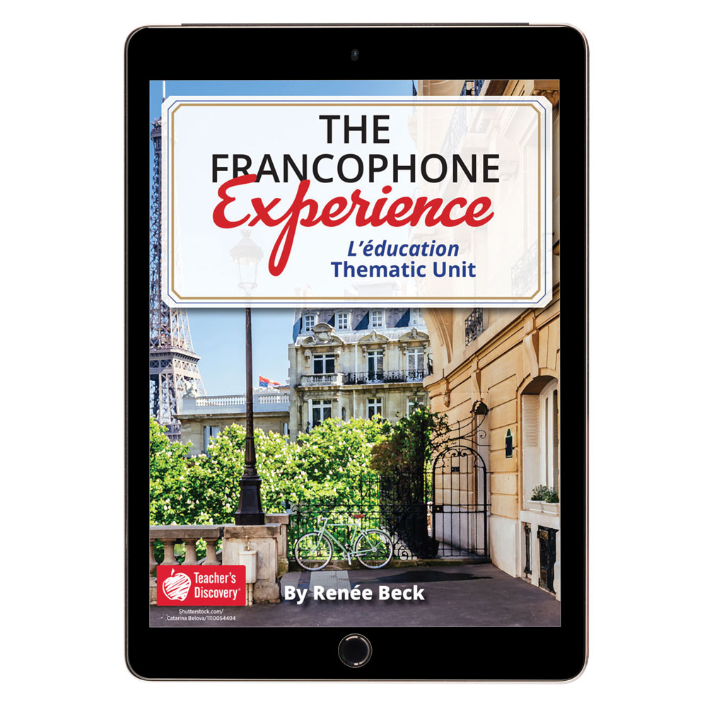 The Francophone Experience: L'éducation Thematic Unit - DIGITAL RESOURCE DOWNLOAD