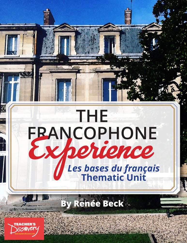 The Francophone Experience: Les bases du français Thematic Unit Download