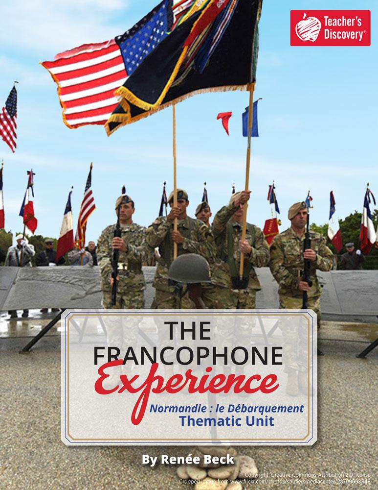 The Francophone Experience: Normadie : le Débarquement Thematic Unit Download