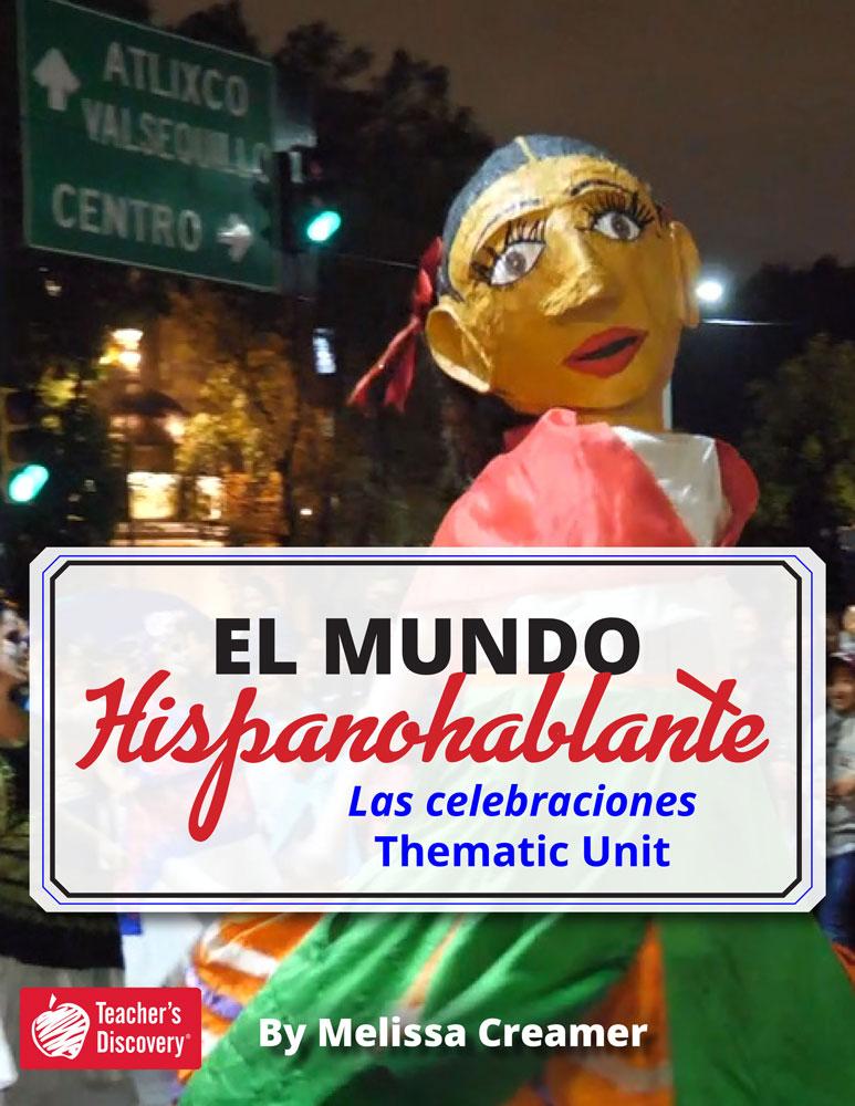 El mundo hispanohablante: Las celebraciones Spanish Thematic Unit Download
