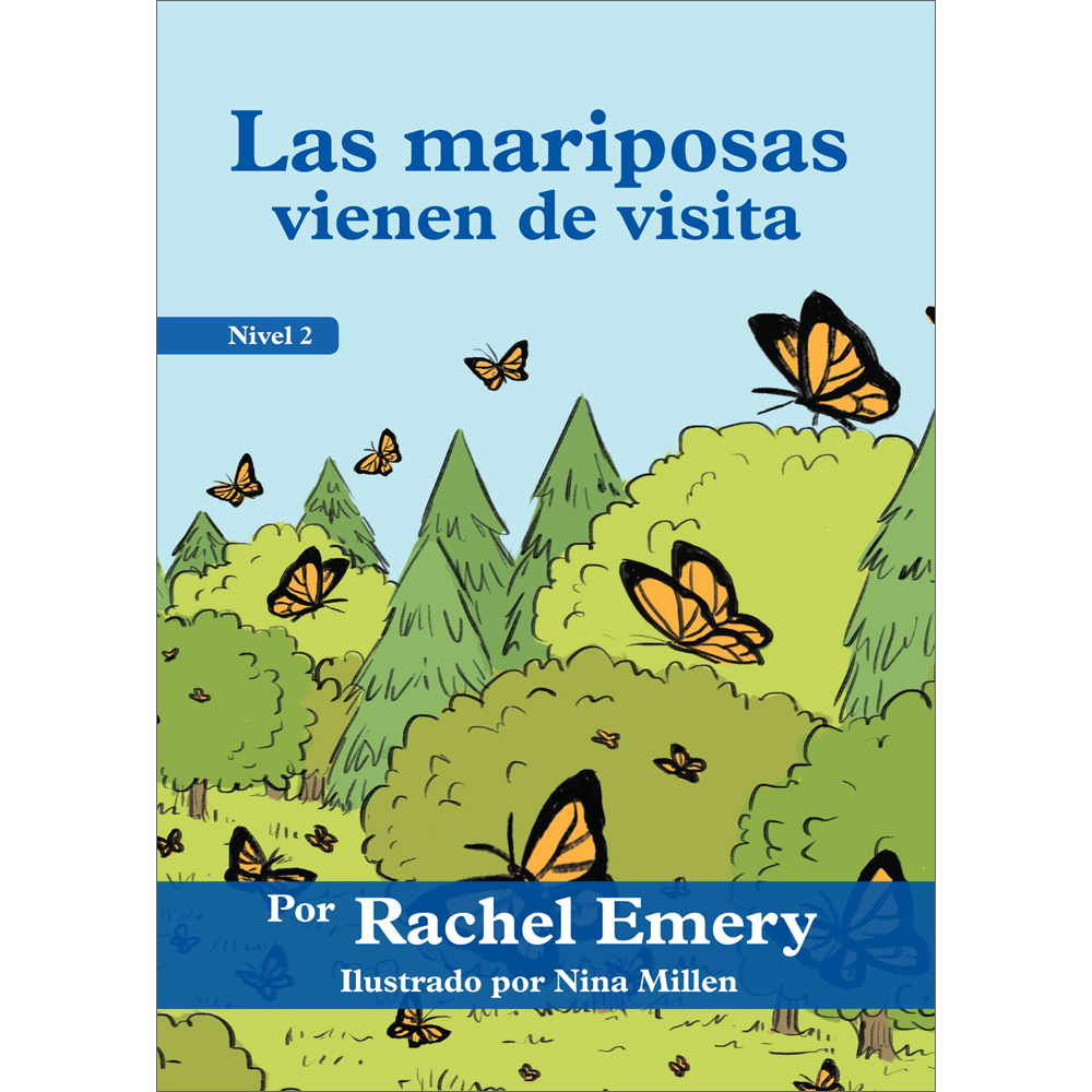 Las mariposas vienen de visita Spanish Level 2 Student Reader