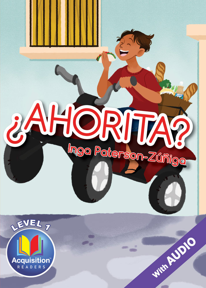 ¿Ahorita? Spanish Level 1 Acquisition™ Reader