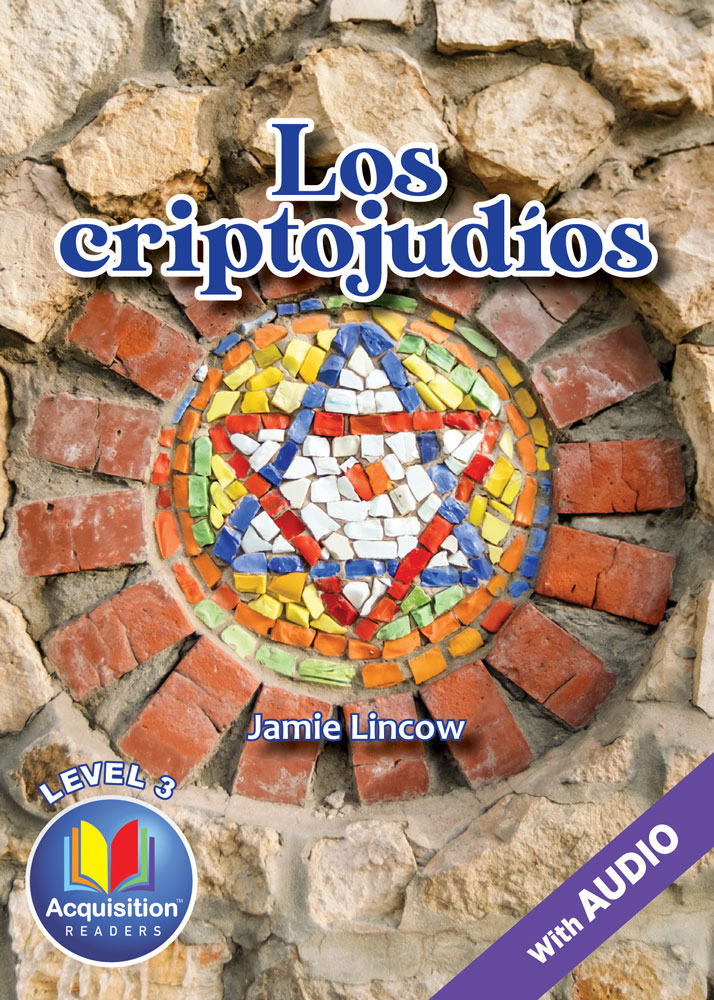 Los criptojudíos Spanish Level 3 Acquisition™ Reader
