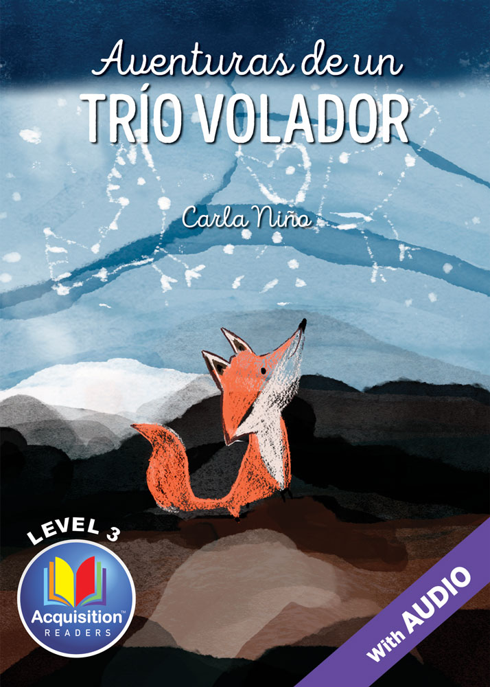 Aventuras de un trío volador Spanish Level 3 Acquisition™ Reader