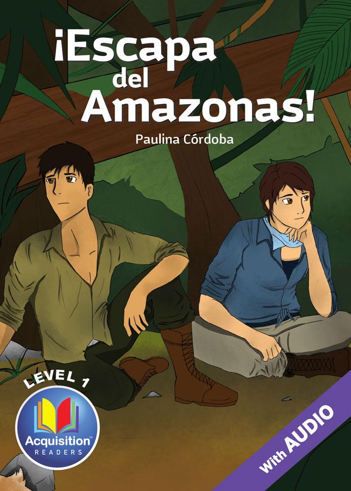 ¡Escapa del Amazonas! Spanish Level 1 Acquisition™ Reader
