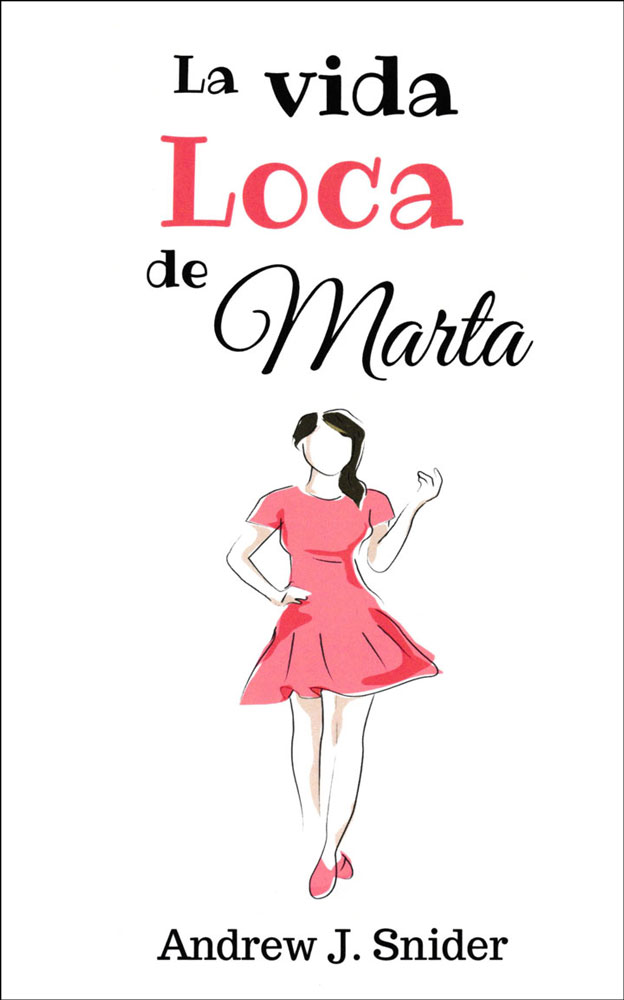La vida loca de Marta Spanish Level 2 Reader