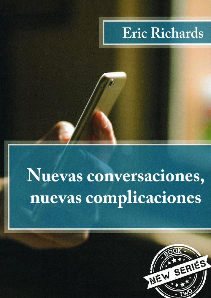 Nuevas conversaciones, nuevas complicaciones Spanish Level 2 Reader