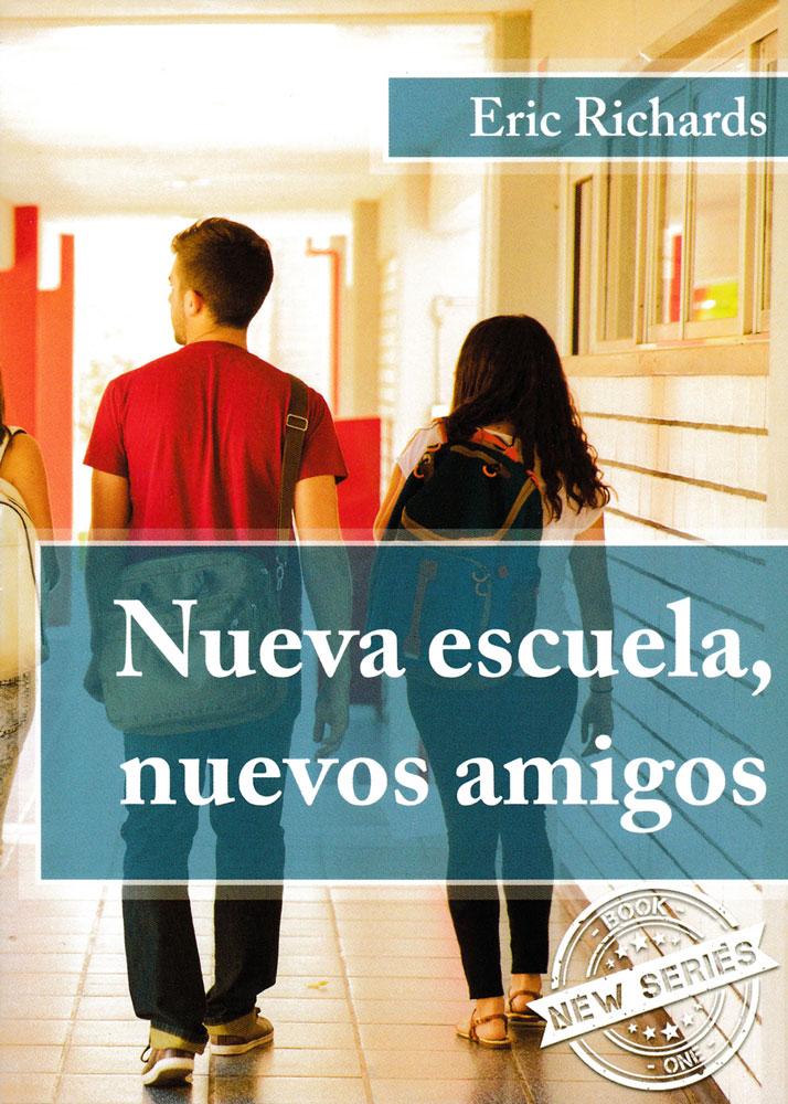 Nueva escuela, nuevos amigos Spanish Level 1 Reader